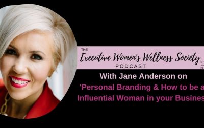 Episode 007: Special Guest Jane Anderson talks on Personal Branding & How to be an Influential Woman in Business