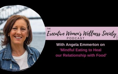 Episode 011 – Special Guest Angela Emmerton talks on Mindful Eating to Heal our Relationship with food
